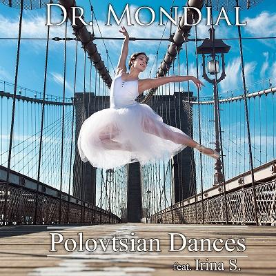 DR. MONDIAL FEAT. IRINA S.-Polovtsian Dances