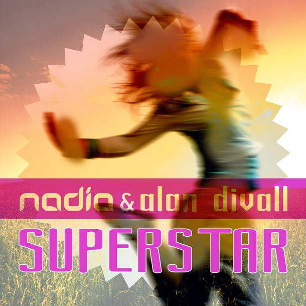 NADIA & ALAN DIVALL-Superstar