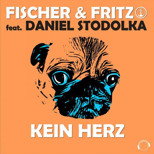 FISCHER & FRITZ FEAT. DANIEL STODOLKA-Kein Herz