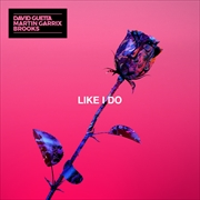 DAVID GUETTA, MARTIN GARRIX & BROOKS-Like I Do