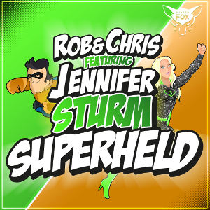 ROB & CHRIS FEAT. JENNIFER STURM-Superheld 2018