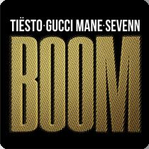 TIESTO, GUCCI MANE & SEVENN-Boom