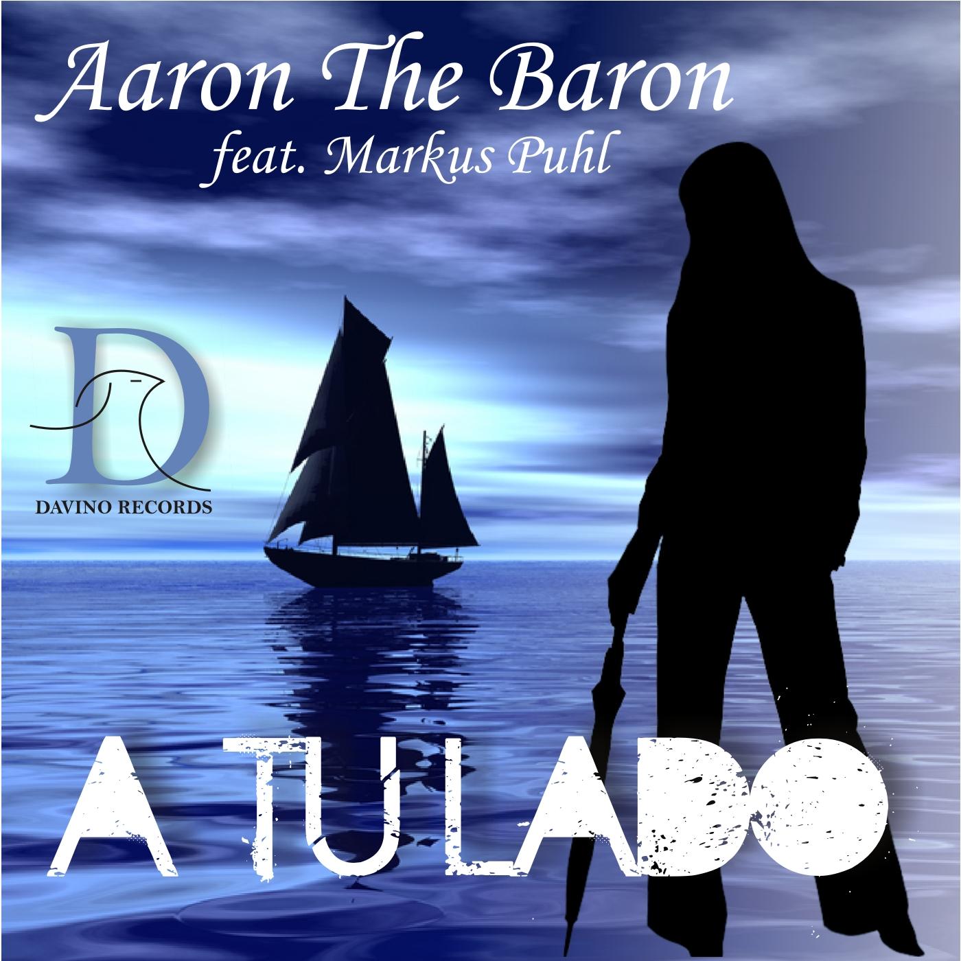 AARON THE BARON FEAT. MARKUS PUHL-A Tu Lado