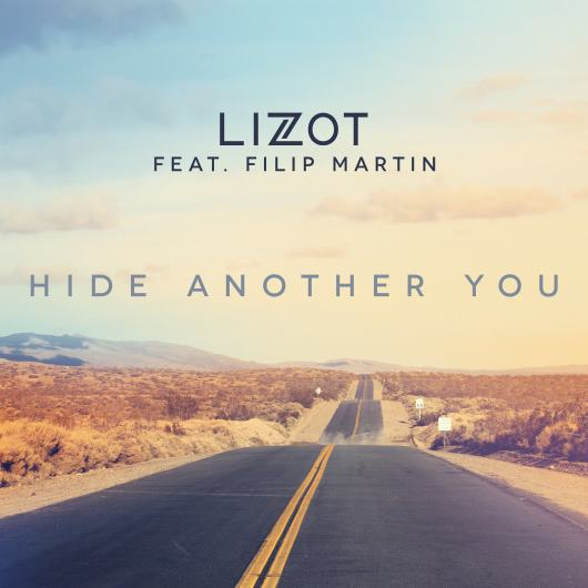 LIZOT FT. FILIP MARTIN-Hide Another You