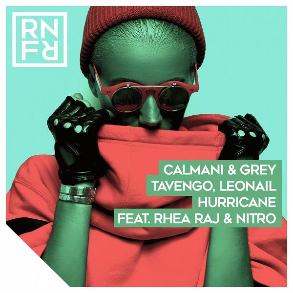 CALMANI & GREY, TAVENGO & LEONAIL-Hurricane (feat. Rhea Raj & Nitro)