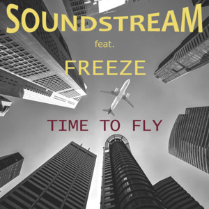 SOUNDSTREAM FEAT. FREEZE-Time To Fly