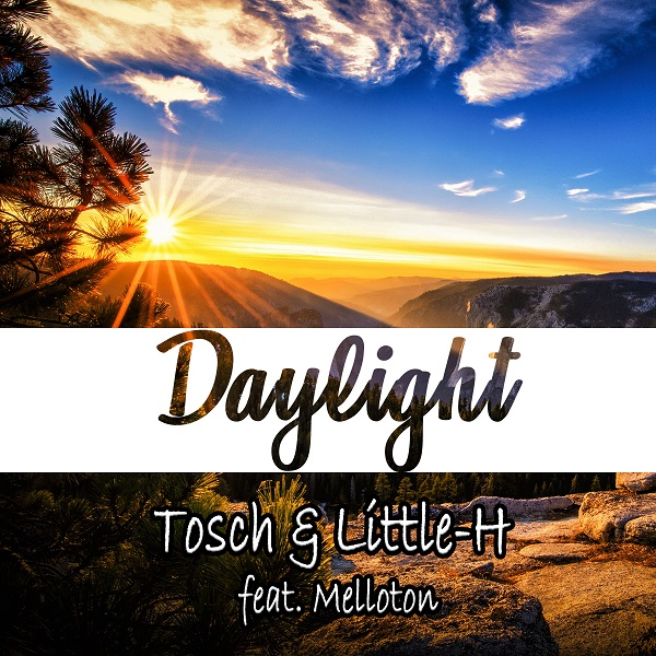 TOSCH & LITTLE-H FEAT. MELLOTON-Daylight