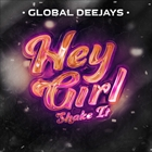 GLOBAL DEEJAYS-Hey Girl (Shake It)