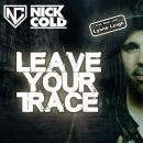 NICK COLD-Leave Your Trace