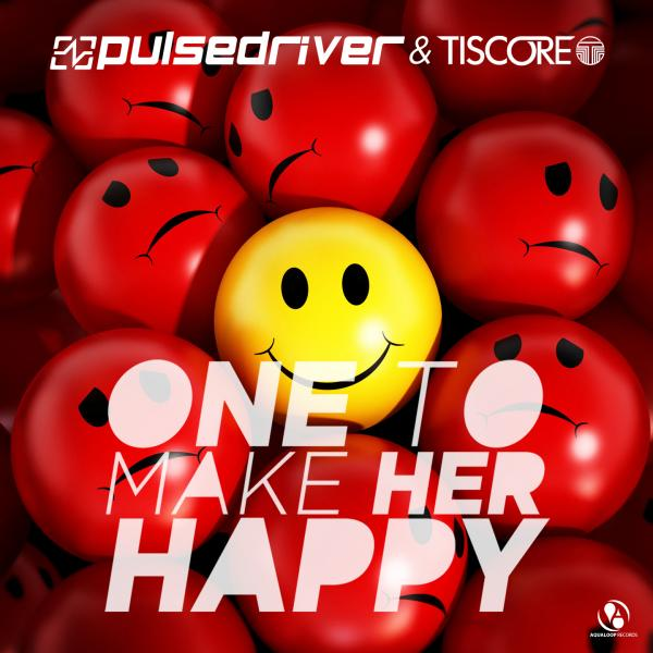 PULSEDRIVER & TISCORE-One To Make Her Happy
