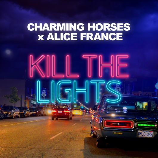 CHARMING HORSES X ALICE FRANCE-Kill The Lights
