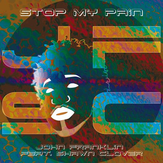 JOHN FRANKLIN FEAT. SHAWN CLOVER-Stop My Pain