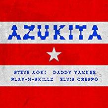 STEVE AOKI & DADDY YANKEE FEAT. ELVIS CRESPO & PLAY-N-SKILLZ-Azukita