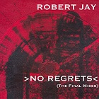 ROBERT JAY-No Regrets