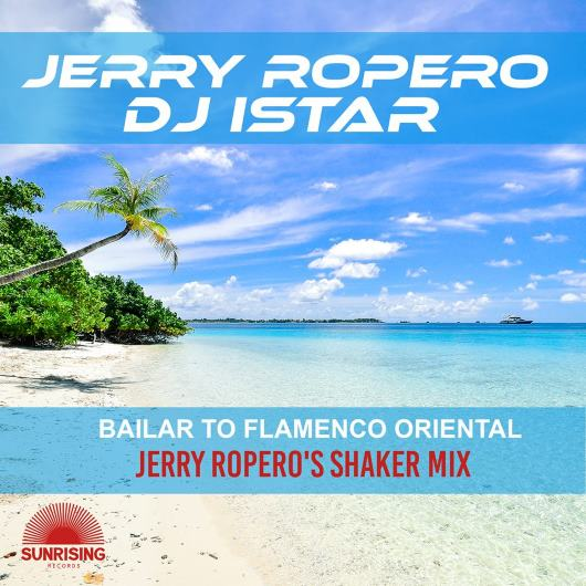 DJ ISTAR, JERRY ROPERO-Bailar To Flamenco Oriental