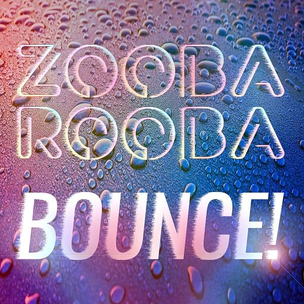 ZOOBAROOBA-Bounce!