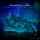 DARIUS & FINLAY X LAST NIGHT-Close My Eyes (feat. Max Landry)