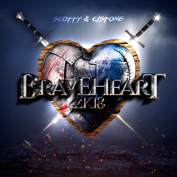 SCOTTY & CJ STONE-Braveheart (2k18)