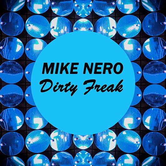 MIKE NERO-Dirty Freak