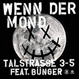 TALSTRASSE 3-5 FEAT. BüNGER-Wenn Der Mond