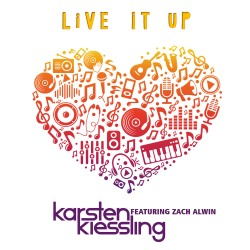 KARSTEN KIESSLING FEAT. ZACH ALWIN-Live It Up