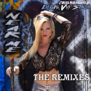 CHRIZZ MORISSON FEAT. LATISHA VAN SIMON-Near Me: The Remixes