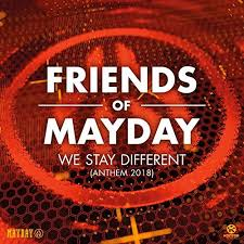 FRIENDS OF MAYDAY-We Stay Different (2018 Anthem)