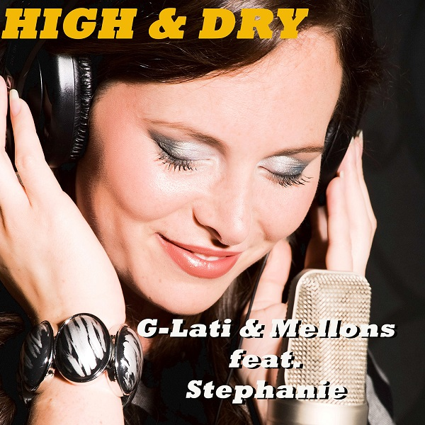 G-LATI & MELLONS FEAT. STEPHANIE-High & Dry