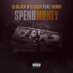 DJ BLACK & DJ CASH FEAT. HENRY-Spend Money