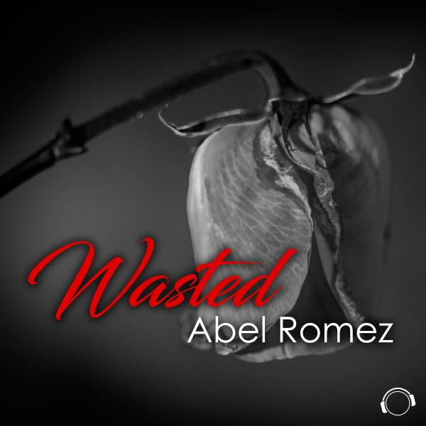 ABEL ROMEZ-Wasted