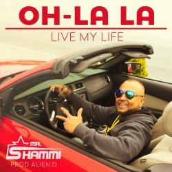 MR. SHAMMI-Oh La La (live My Life)