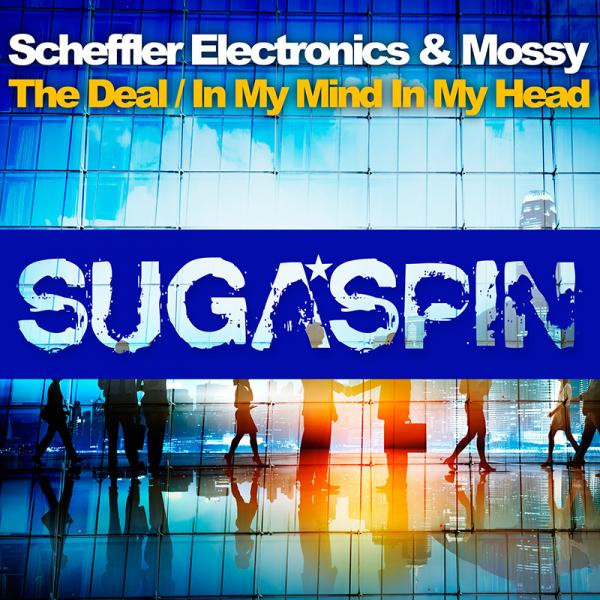SCHEFFLER ELECTRONICS & MOSSY-The Deal / In My Mind In My Head