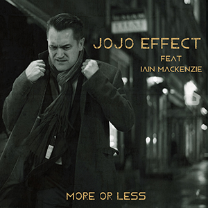 JOJO EFFECT FEAT. IAIN MACKENZIE-More Or Less