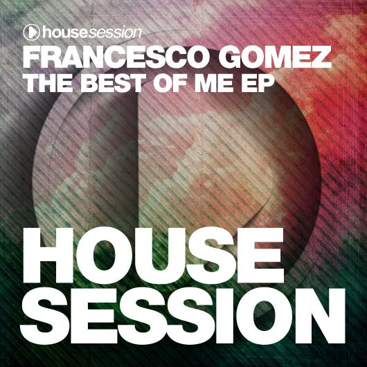 FRANCESCO GOMEZ-The Best Of Me Ep