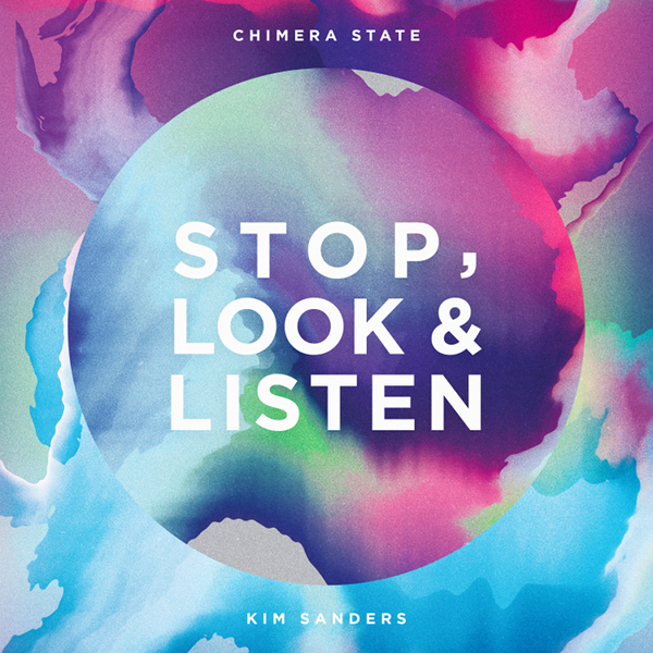 CHIMERA STATE FEAT. KIM SANDERS-Stop, Look & Listen