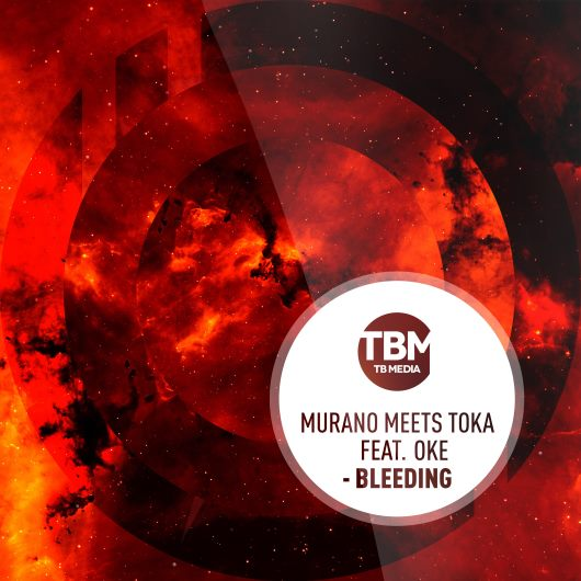 MURANO & TOKA FEAT. OKE-Bleeding