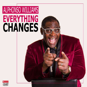 ALPHONSO WILLIAMS-Everything Changes