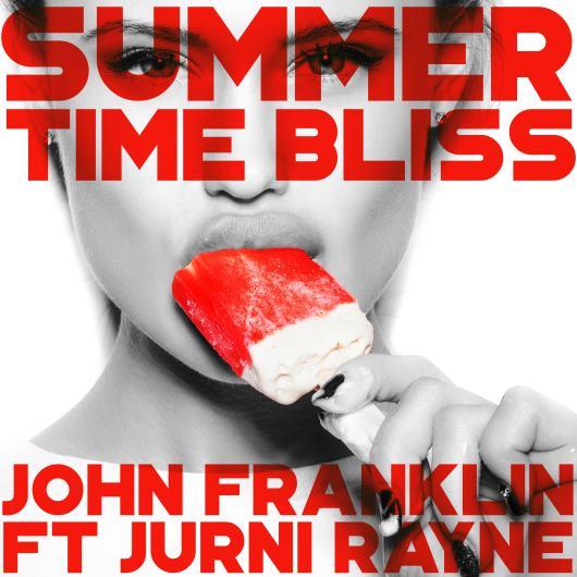 JOHN FRANKLIN FEAT. JURNI RAYNE-Summertime Bliss