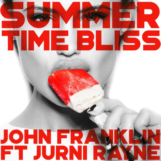 JOHN FRANKLIN FEAT. JURNI RAYNE-Summertime Bliss