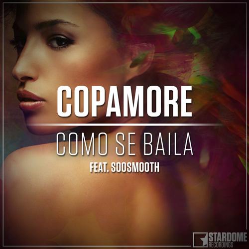 COPAMORE FEAT SOOSMOOTH-Como Se Baila