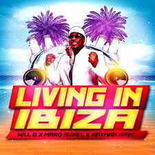 WILL G X MARQ AUREL X RAYMAN RAVE-Living In Ibiza