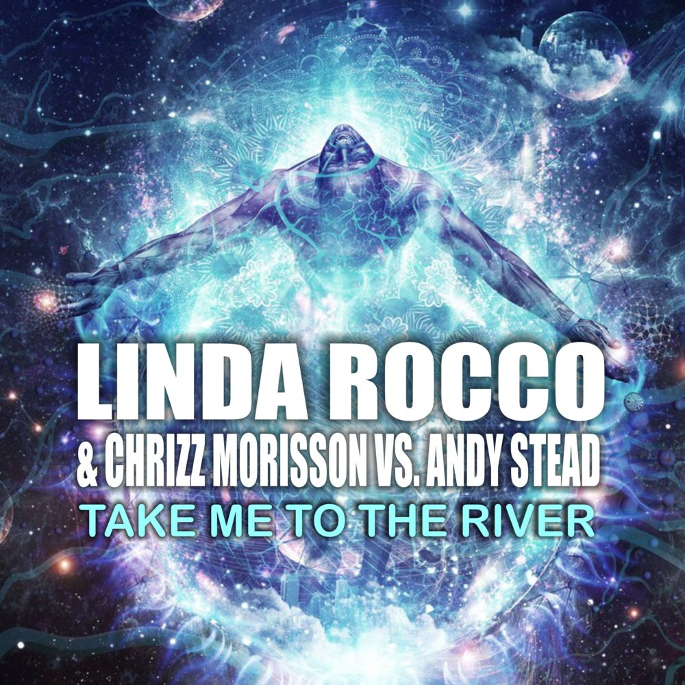 LINDA ROCCO & CHRIZZ MORISSON VS. ANDY STEAD-Take Me To The River