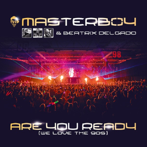 MASTERBOY & BEATRIX DELGADO-Are You Ready (we Love The 90s)
