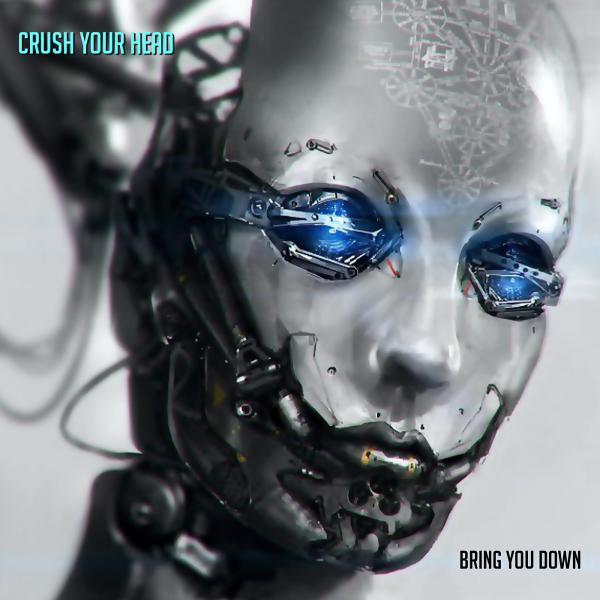 CRUSH YOUR HEAD-Bring You Down