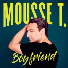 MOUSSE T.-Boyfriend