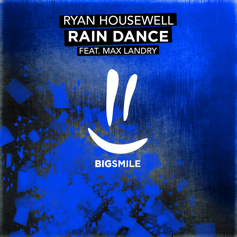 RYAN HOUSEWELL FEAT. MAX LANDRY-Rain Dance