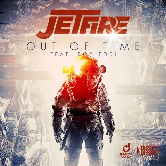 JETFIRE FEAT. ROY EDRI-Out Of Time