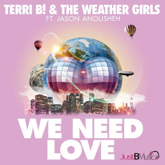 TERRI B! & THE WEATHERGIRLS FT. JASON ANOUSHEH - WE NEED LOV-We Need Love