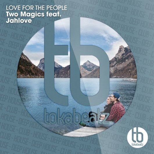 TWO MAGICS FEAT. JAHLOVE-Love For The People