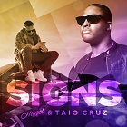 HUGEL & TAIO CRUZ-Signs